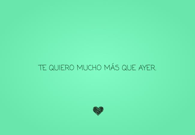 Frases de Amor - Te quiero mucho más que ayer.