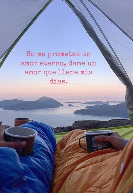Frases de Amor - No me prometas un amor eterno, dame un amor que llene mis días.