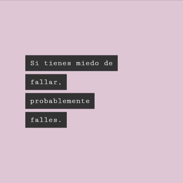 Frases de Motivacion - Si tienes miedo de fallar, probablemente falles.