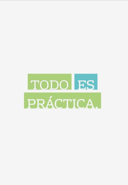 Frases de Motivacion - Todo es práctica.