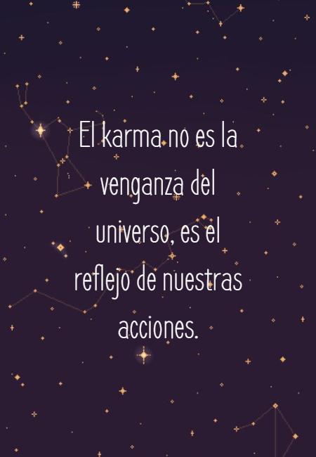 Frases para Reflexionar - El karma no es la venganza del universo, es el reflejo de nuestras acciones.