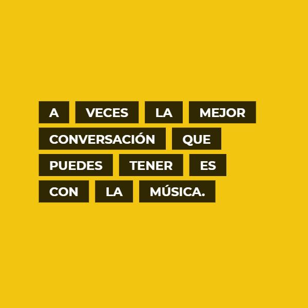 Frases Inspiradoras - A veces la mejor conversación que puedes tener es con la música.