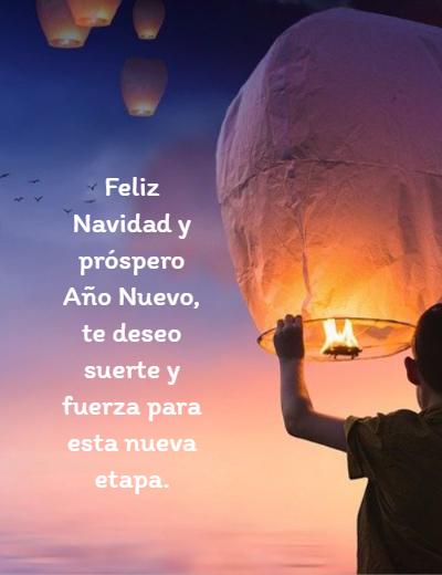 Frases de Deseos - Feliz Navidad y próspero Año Nuevo, te deseo suerte y fuerza para esta nueva etapa.