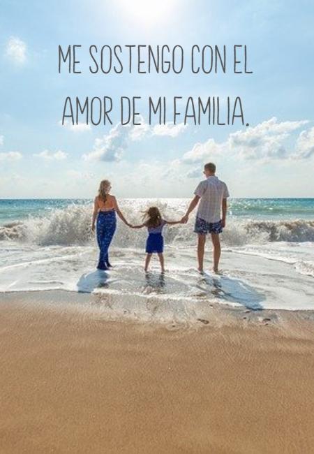 Frases de Amor - Me sostengo con el amor de mi familia.