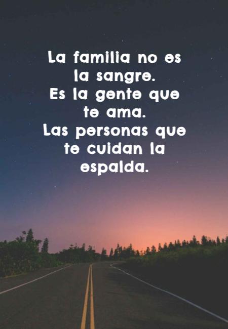 Frases de Amor - La familia no es la sangre.  Es la gente que te ama.  Las personas que te cuidan la espalda.