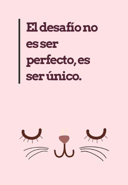 Frases de Amor Propio - El desafío no es ser perfecto, es ser único.